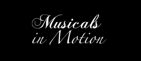 Musicals in Motion